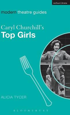 "Caryl Churchill's ""Top Girls"" - Modern Theatre Guides (Hardback)"
