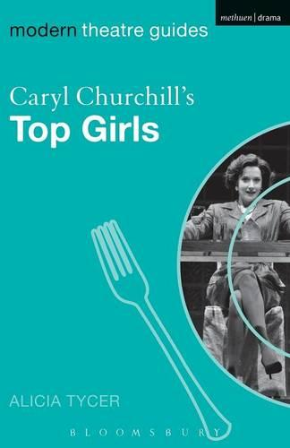 "Caryl Churchill's ""Top Girls"" - Modern Theatre Guides (Paperback)"