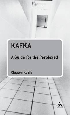 Kafka: A Guide for the Perplexed - Guides for the Perplexed (Hardback)