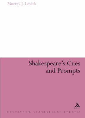 Shakespeare's Cues and Prompts: Intertextuality and Sources - Continuum Shakespeare Studies (Hardback)