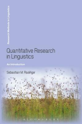 Quantitative Research in Linguistics: An Introduction - Research Methods in Linguistics (Paperback)