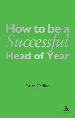 How to be a Successful Head of Year: A Practical Guide (Paperback)