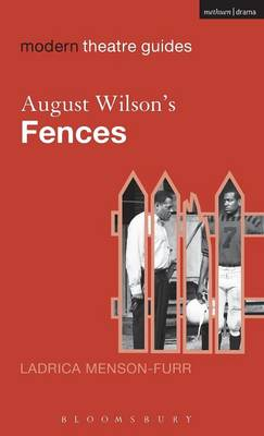 August Wilson's Fences - Modern Theatre Guides (Hardback)