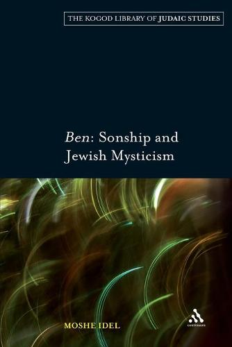 Ben: Sonship and Jewish Mysticism - The Robert and Arlene Kogod Library of Judaic Studies 5 (Paperback)