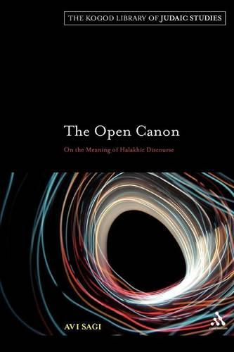 The Open Canon: On the Meaning of Halakhic Discourse - The Robert and Arlene Kogod Library of Judaic Studies 4 (Paperback)