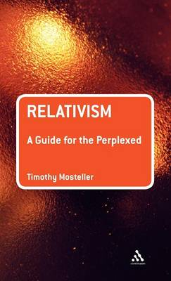 Relativism: A Guide for the Perplexed - Guides for the Perplexed (Hardback)