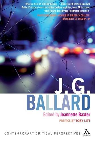 J.G.Ballard: Contemporary Critical Perspectives - Continuum Critical Perspectives (Paperback)