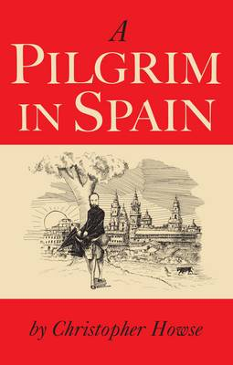 A Pilgrim in Spain (Hardback)