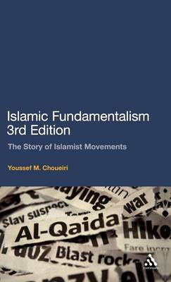 Islamic Fundamentalism: The Story of Islamist Movements (Hardback)