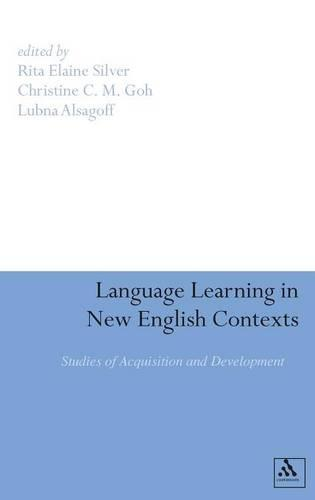 Language Learning in New English Contexts: Studies of Acquisition and Development (Hardback)