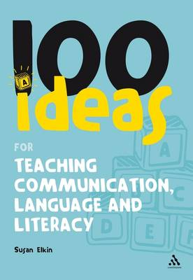 100 Ideas for Teaching Communication, Language and Literacy - 100 Ideas for the Early Years (Paperback)