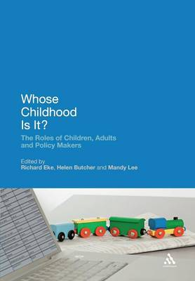Whose Childhood is It?: The Roles of Children, Adults and Policy Makers (Paperback)