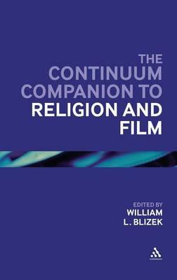 The Bloomsbury Companion to Religion and Film - Bloomsbury Companions (Hardback)