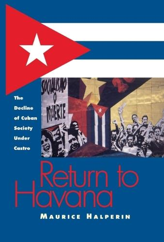 Return to Havana: Decline of Cuban Society Under Castro (Hardback)