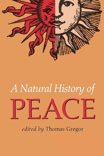 A Natural History of Peace (Paperback)