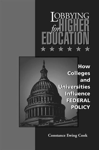 Lobbying For Higher Education: How Colleges and Universities Influence Federal Policy (Paperback)