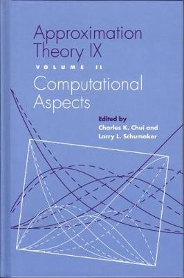 Approximation Theory 9th;v.1: International Symposium Proceedings - Innovations in Applied Mathematics (Hardback)