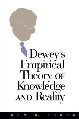 Dewey's Empirical Theory of Knowledge and Reality (Paperback)