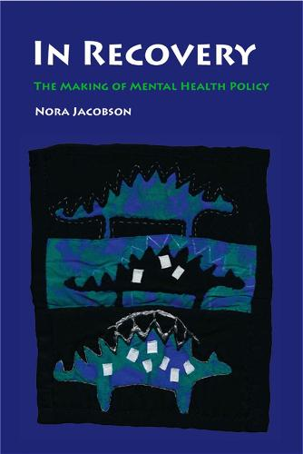 In Recovery: The Making of Mental Health Policy (Hardback)