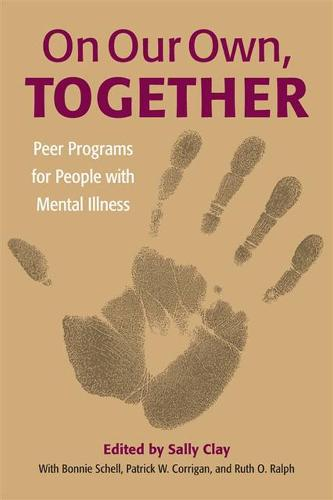 On Our Own Together-Peer Programs For People With Mental Illness (Paperback)