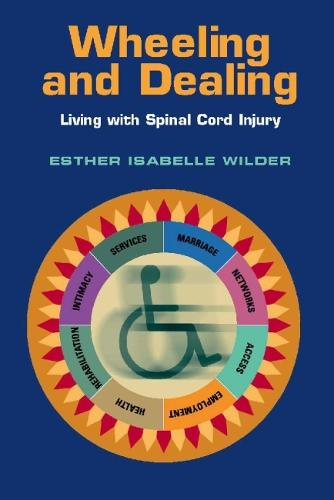 Wheeling and Dealing: Living with Spinal Cord Injury (Hardback)