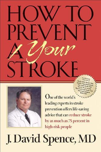 How to Prevent Your Stroke (Hardback)