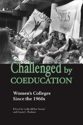 Challenged by Coeducation: Women's Colleges Since the 1960s (Paperback)