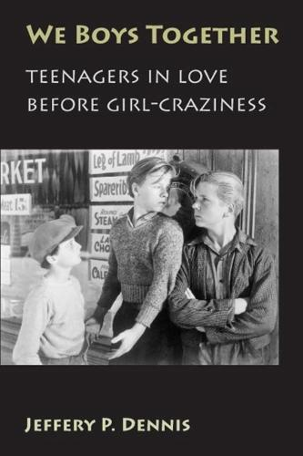 We Boys Together: Teenagers in Love Before Girl-craziness (Paperback)