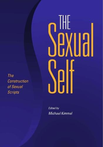 The Sexual Self: The Construction of Sexual Scripts (Hardback)
