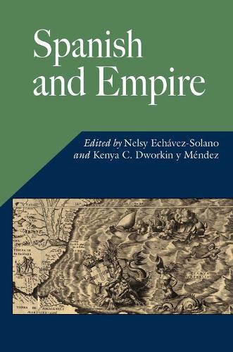 Spanish and Empire - Hispanic Issues Series (Hardback)