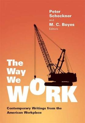 The Way We Work: Contemporary Writings from the American Workplace (Hardback)