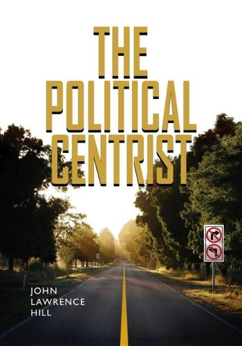 The Political Centrist (Paperback)