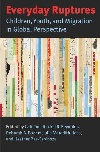 Everyday Ruptures: Children, Youth and Migration in Global Perspective (Hardback)