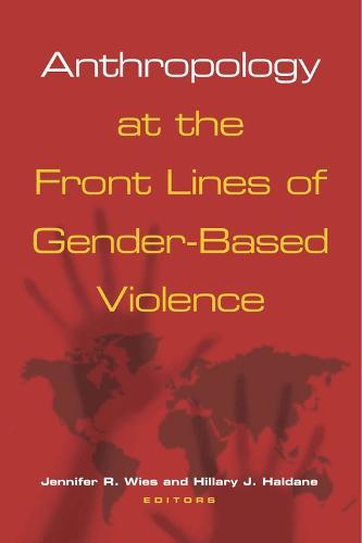 Anthropology at the Front Lines of Gender-Based Violence (Paperback)