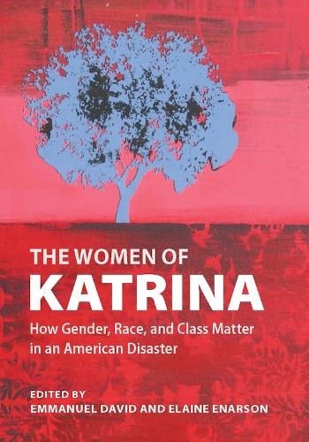 The Women of Katrina: How Gender, Race and Class Matter in an American Disaster (Paperback)