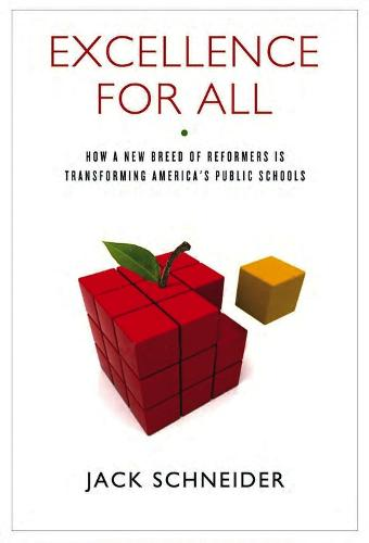 Excellence for All: How a Breed of Reformers Is Transforming America's Public Schools (Paperback)