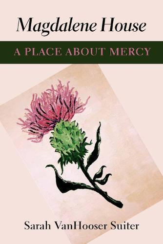 Magdalene House: A Place about Mercy (Paperback)
