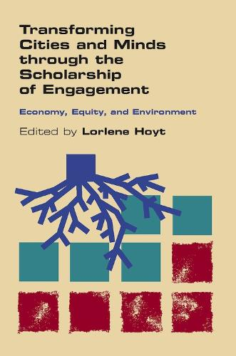 Transforming Cities and Minds through the Scholarship of Engagement: Economy, Equity, and Environment (Paperback)