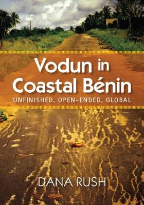 Vodun in Coastal Benin: Unfinished, Open-Ended, Global (Hardback)