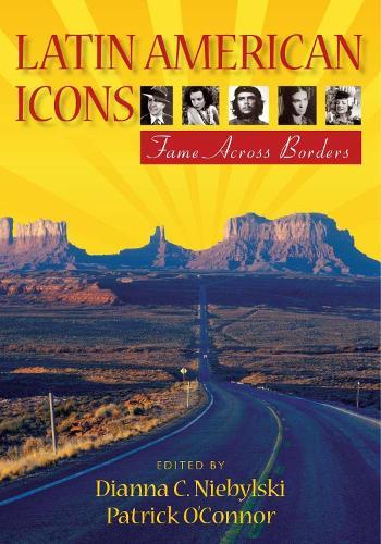 Latin American Icons: Fame across Borders (Hardback)