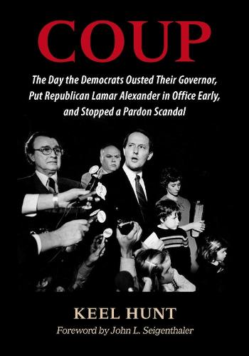Coup: The Day the Democrats Ousted Their Governor, Put Republican Lamar Alexander in Office Early, and Stopped a Pardon Scandal (Hardback)