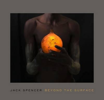 Jack Spencer: Beyond the Surface (Hardback)