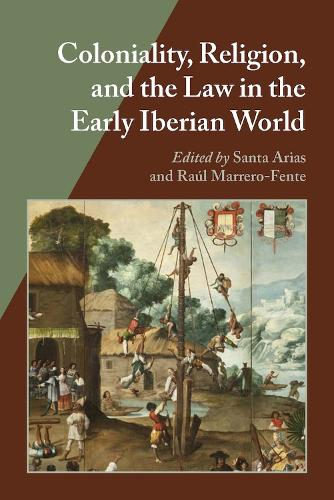 Coloniality, Religion, and the Law in the Early Iberian World - Hispanic Issues Series (Paperback)