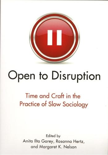 Open to Disruption: Time and Craft in the Practice of Slow Sociology (Hardback)