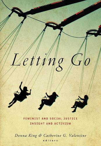 Letting Go: Feminist and Social Justice Insight and Activism (Hardback)
