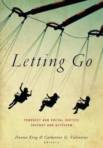 Letting Go: Feminist and Social Justice Insight and Activism (Paperback)