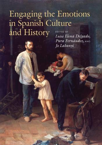 Engaging the Emotions in Spanish Culture and History (Hardback)