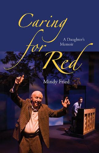 Caring for Red: A Daughter's Memoir (Paperback)