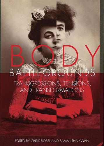 Body Battlegrounds: Transgressions, Tensions, and Transformations (Paperback)