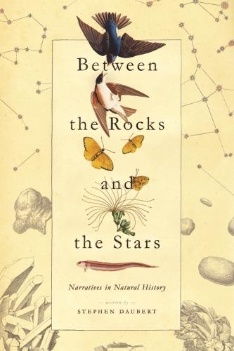 Between the Rocks and the Stars: Narratives in Natural History (Paperback)